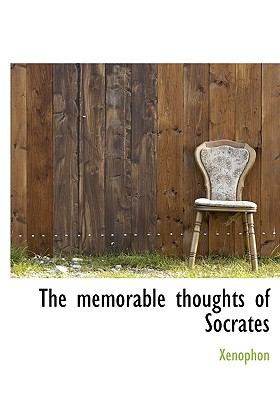 The Memorable Thoughts of Socrates 9781115330787