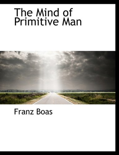 The Mind of Primitive Man 9781116786958