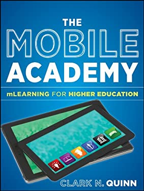 The Mobile Academy: mLearning for Higher Education 9781118072653