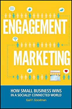 Engagement Marketing: How Small Business Wins in a Socially Connected World 9781118101025