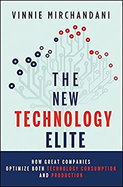 The New Technology Elite: How Great Companies Optimize Both Technology Consumption and Production 9781118103135