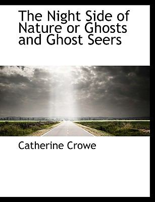 The Night Side of Nature or Ghosts and Ghost Seers 9781116556728
