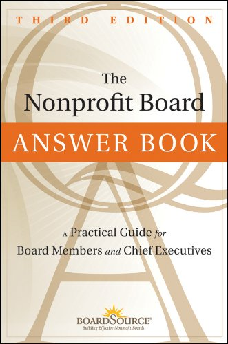 The Nonprofit Board Answer Book: A Practical Guide for Board Members and Chief Executives 9781118096116