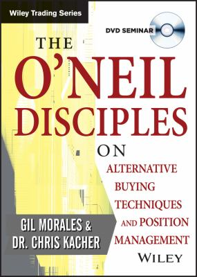 The O'Neil Disciples on Alternative Buying Techniques and Position Management 9781118640654