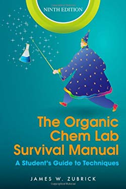 The Organic Chem Lab Survival Manual: A Student's Guide to Techniques 9781118083390