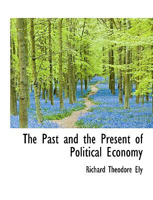 The Past and the Present of Political Economy 9781116961232