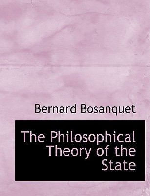 The Philosophical Theory of the State 9781116416244