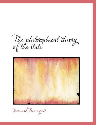 The Philosophical Theory of the State 9781116416305