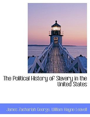 The Political History of Slavery in the United States 9781116926088