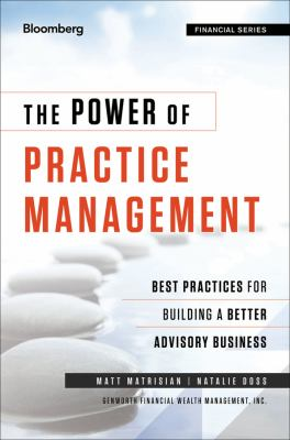 The Power of Practice Management, + Website: Best Practices for Building a Better Advisory Business 9781118121177