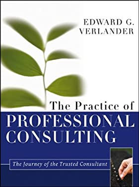 The Practice of Professional Consulting 9781118241844