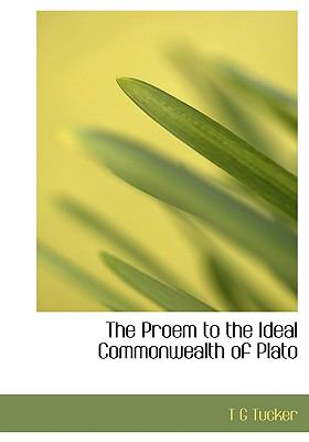 The Proem to the Ideal Commonwealth of Plato 9781116420081
