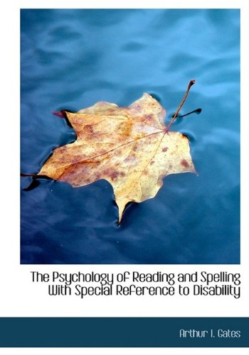 The Psychology of Reading and Spelling with Special Reference to Disability 9781115375207