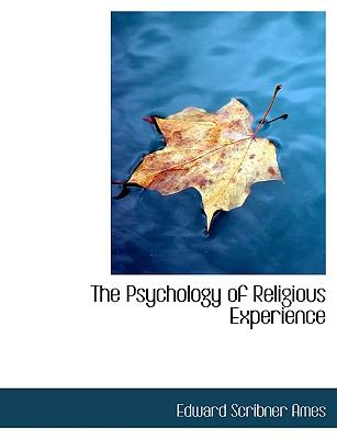 The Psychology of Religious Experience 9781116007251