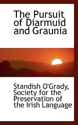 The Pursuit of Diarmuid and Graunia 9781117671505