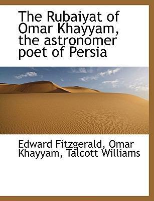 The Rubaiyat of Omar Khayyam, the Astronomer Poet of Persia 9781116849141
