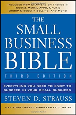 The Small Business Bible: Everything You Need to Know to Succeed in Your Small Business - 3rd Edition