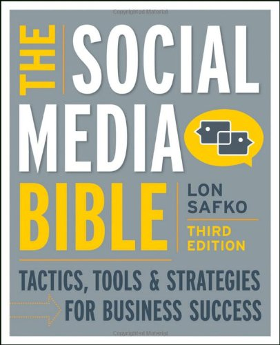 The Social Media Bible: Tactics, Tools & Strategies for Business Success 9781118269749