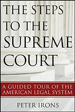 The Steps to the Supreme Court: A Guided Tour of the American Legal System 9781118114995