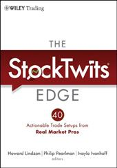 The StockTwits Edge: 40 Actionable Trade Setups from Real Market Pros