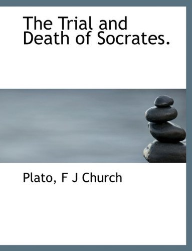 The Trial and Death of Socrates. 9781116452464