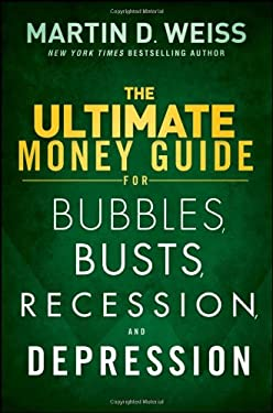 The Ultimate Money Guide for Bubbles, Busts, Recession, and Depression 9781118011348
