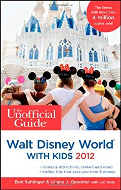 The Unofficial Guide to Walt Disney World with Kids 9781118012314