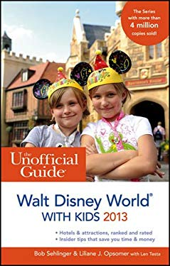 The Unofficial Guide to Walt Disney World with Kids 2013 9781118277607