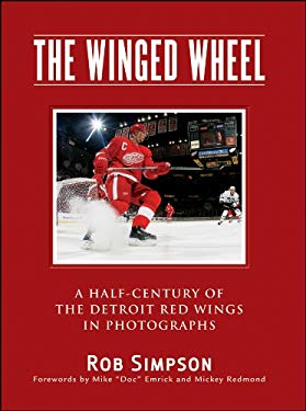 The Winged Wheel: A Half-Century of the Detroit Red Wings in Photographs 9781118144282