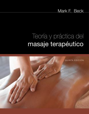 Teoria y Practica del Masage Terapeutico = Theory and Practice of Therapeutic Massage 9781111131456