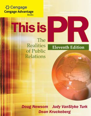 This Is PR: The Realities of Public Relations 9781111836832