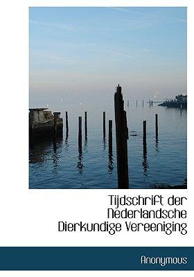 Tijdschrift Der Nederlandsche Dierkundige Vereeniging 9781117997414