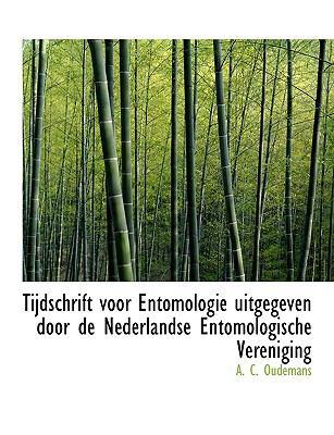 Tijdschrift Voor Entomologie Uitgegeven Door de Nederlandse Entomologische Vereniging 9781116860238
