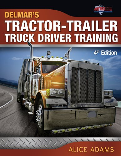 Tractor-Trailer Truck Driver Training - 4th Edition