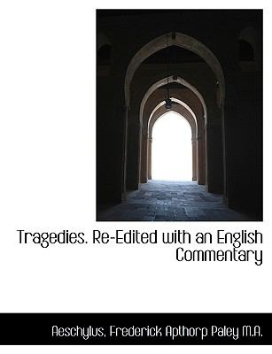 Tragedies. Re-Edited with an English Commentary 9781115166775