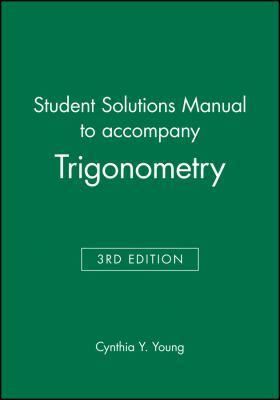 Trigonometry: Student Solutions Manual 9781118101148