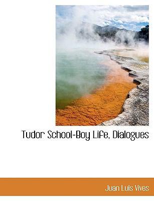 Tudor School-Boy Life, Dialogues 9781116852202