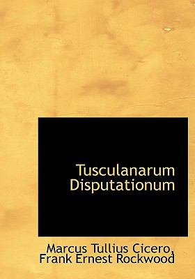 Tusculanarum Disputationum 9781117074702