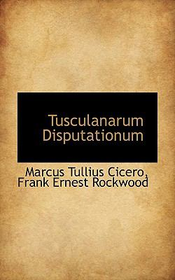 Tusculanarum Disputationum 9781117074719