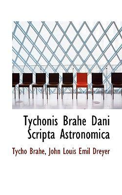Tychonis Brahe Dani Scripta Astronomica 9781117568010