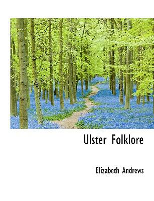 Ulster Folklore 9781116554380