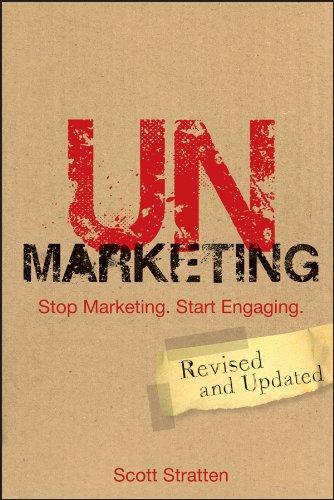Unmarketing: Stop Marketing. Start Engaging. 9781118176283