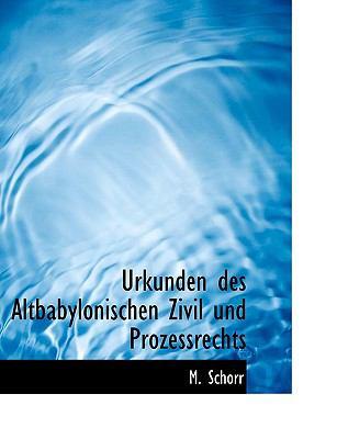Urkunden Des Altbabylonischen Zivil Und Prozessrechts 9781116627510