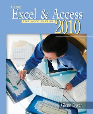 Using Excel & Access for Accounting 2010 [With CDROM] 9781111532673