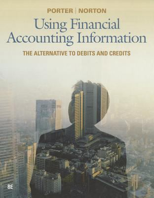 Using Financial Accounting Information: The Alternative to Debits and Credits 9781111534912