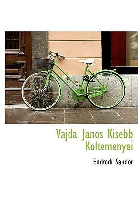 Vajda Janos Kisebb Koltemenyei 9781117775197