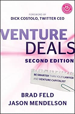 Venture Deals: Be Smarter Than Your Lawyer and Venture Capitalist 9781118443613