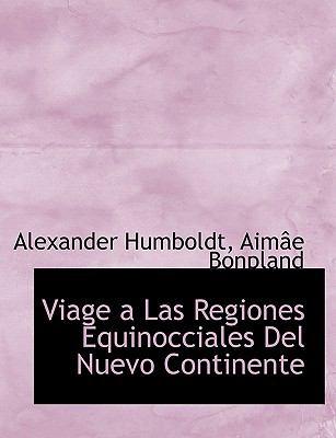 Viage a Las Regiones Equinocciales del Nuevo Continente 9781116409208