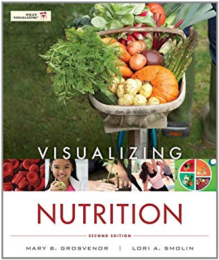 Visualizing Nutrition: Everyday Choices [With Nutrient Composition of Foods] 9781118277515