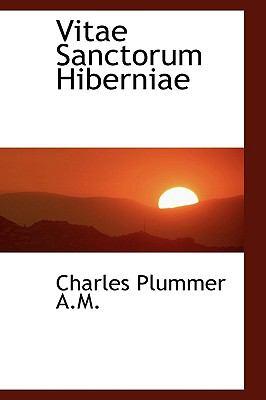 Vitae Sanctorum Hiberniae 9781116408799